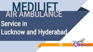 Need to Quickly Shift Your Patient – Contact Medilift Air Ambulance Service in Hyderabad
