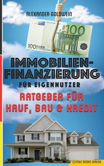 Immobilienfinanzierung für Eigennutzer: Ratgeber für Kauf, Bau & Kredit (http://amzn.to/2tCIoAc)
