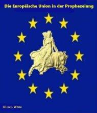 Die Europäische Union in der Prophezeiung von Ellen G. White