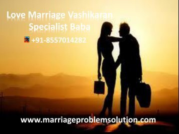 Love Marriage Vashikaran Specialist Baba