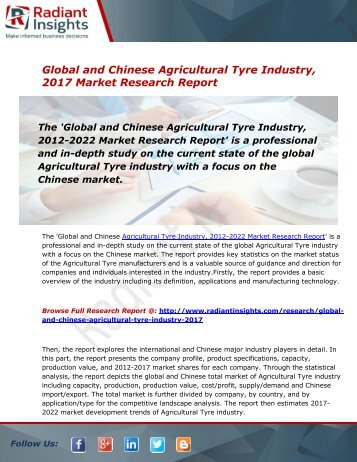 Agricultural Tyre Market by Type, Application, Region To 2022:Radiant Insights, Inc