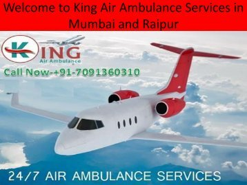 Welcome to King Air Ambulance Services in Mumbai and Raipur at Low Charge