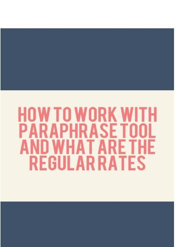 How to Work with Paraphrase Tool and What are the Regular Rates?