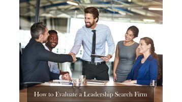 How to Evaluate a Leadership Search Firm