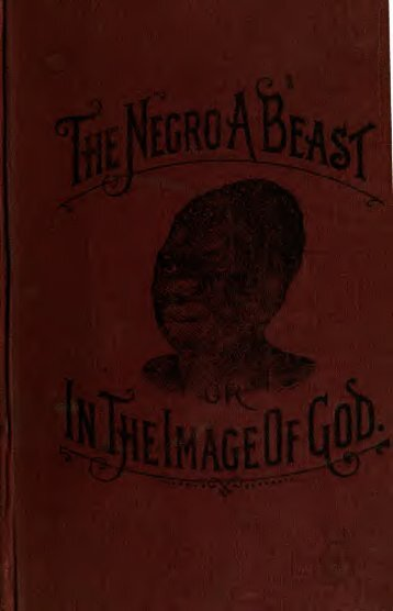 The Negro A Beast In The Image Of GOD