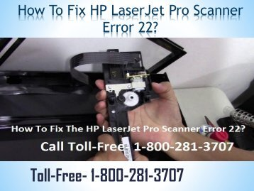 Dial 8002813707 |How to Fix HP LaserJet Pro Scanner Error 22