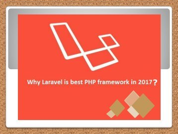 Why Laravel is Best PHP Framework for Development in 2017?