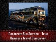 Corporate Bus Service – True Business Travel Companion
