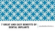 7 Great and Easy Benefits of Dental Implants