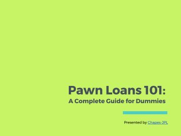 Pawn Loans 101: A Complete Guide for Dummies