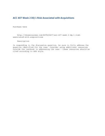 ACC 407 Week 2 DQ 1 Risk Associated with Acquisitions