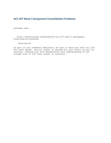 ACC 407 Week 3 Assignment Consolidation Problems