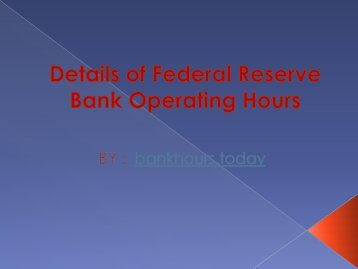 Details of Federal Reserve Bank Operating Hours