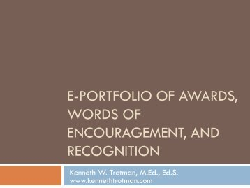 Kenneth W. Trotman EPortfolio of Awards & Recognition
