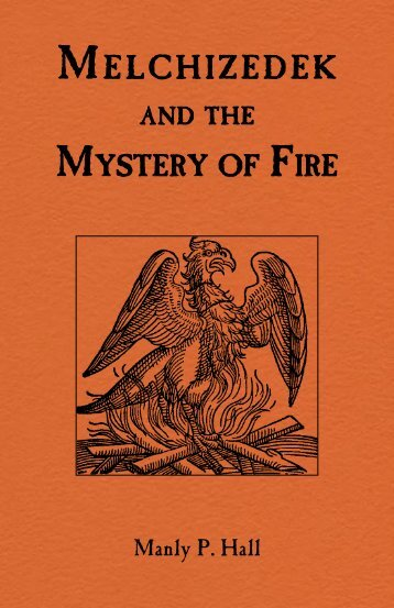 Manly P. Hall – Melchizedek and the Mystery of Fire