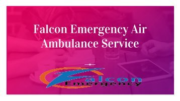 Emergency Care by Air Ambulance Service in Varanasi and Jamshedpur