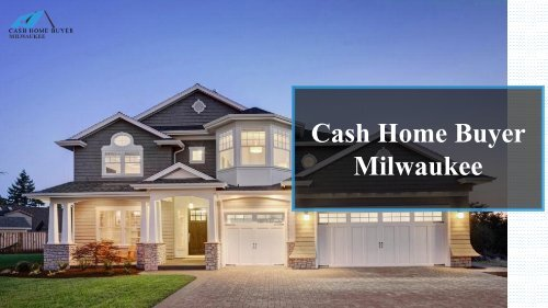 What Is The Idea Behind We Buy Houses In Milwaukee