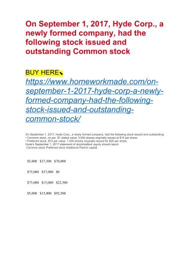 On September 1, 2017, Hyde Corp., a newly formed company, had the following stock issued and outstanding Common stock