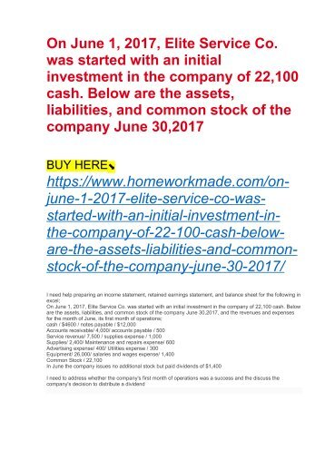 On June 1, 2017, Elite Service Co. was started with an initial investment in the company of 22,100 cash. Below are the assets, liabilities, and common stock of the company June 30,2017