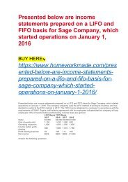 Presented below are income statements prepared on a LIFO and FIFO basis for Sage Company, which started operations on January 1, 2016