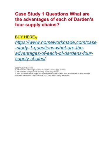 Case Study 1 Questions What are the advantages of each of Darden's four supply chains?