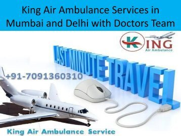 King Air Ambulance Services in Mumbai and Delhi with Doctors Team