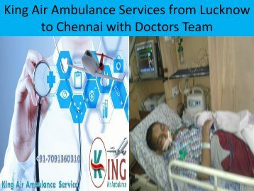 King Air Ambulance Services from Lucknow to Chennai with ICU Service  at Low Cost