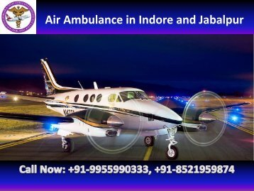 Air Ambulance in Indore and Jabalpur by Panchmukhi