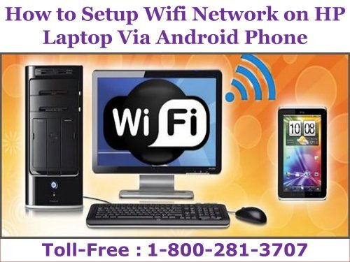 8002813707|How to Setup Wifi Network on HP Laptop Via Android Phone