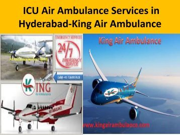 ICU Air Ambulance Services in Hyderabad -King Air Ambulance
