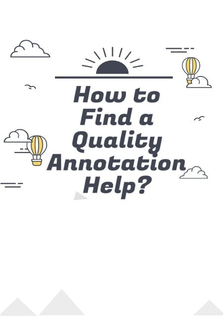 How to Find a Quality Annotation Help?