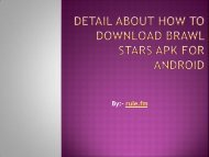 Detail about How to Download Brawl Stars Apk for Android