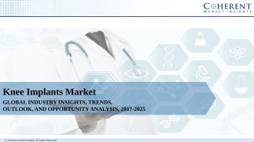 Knee Implants Market - Global Industry Insights, Trends, Share, Outlook, and Analysis, 2017–2025