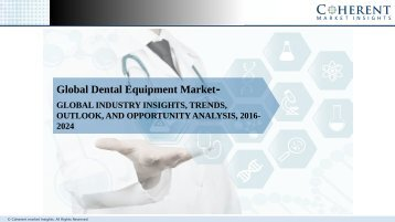 Global Dental Equipment Market - Insights, Size, Opportunity Analysis, and Industry Forecast till 2024