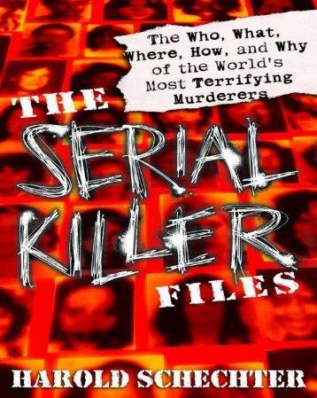 The Serial Killer Files By Harold Schechter 1