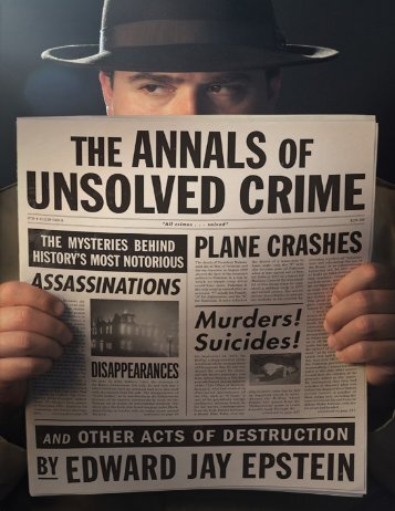 The Annals of Unsolved Crime - Edward Jay Epstein