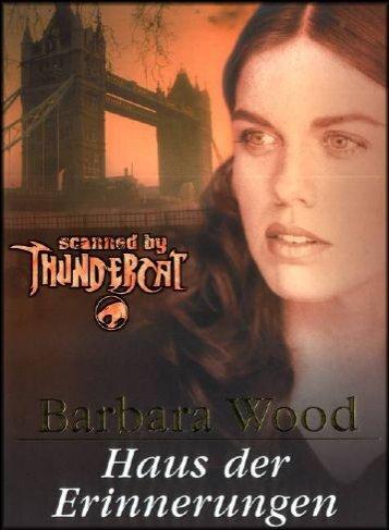 Haus der Erinnerungen von Barbara Wood