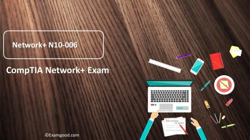 CompTIA Network+ N10-006 exam,Comptia N10-006 test questions