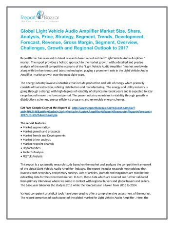 Light Vehicle Audio Amplifier  Market  - Global Industry Analysis, Size, Share, Growth and Forecast Report To 2021