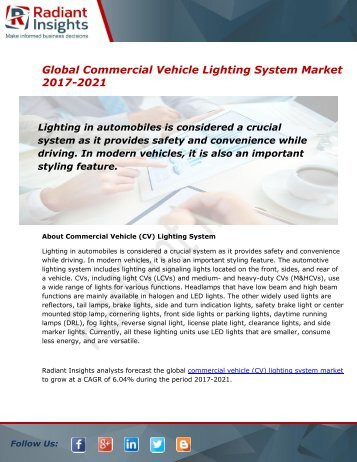 Commercial Vehicle Lighting System Market Industry Research Report, 2017 - 2021:Radiant Insights, Inc