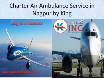 Charter Air Ambulance Service in  Nagpur by King