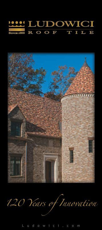120 Years of Innovation - Ludowici Roof Tile