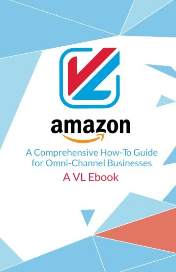 Amazon: A Comprehensive How-To Guide for Omni-Channel SMBs