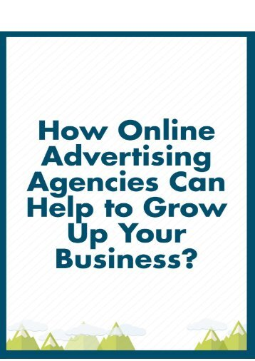 How Online Advertising Agencies Can Help to Grow Up Your Business?