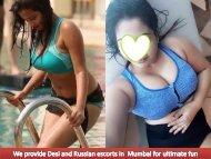 We provide Desi and Russian escorts in Mumbai for ultimate fun