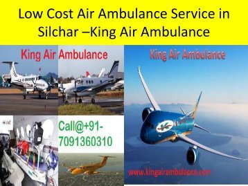 Low Cost Air Ambulance Service in  Silchar –King Air Ambulance
