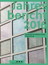 Jahresbericht 2016 der HBK Braunschweig