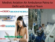 Medivic Aviation Air Ambulance Patna to Delhi at Low Cost