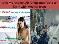 Medivic Aviation Air Ambulance Patna to Delhi at Low Cost