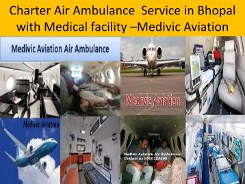 Charter Air Ambulance  Service in Bhopal with Medical  Facility -Medivic Aviation